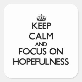Keep Calm and focus on Hopefulness Stickers