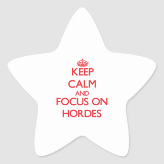 Keep Calm and focus on Hordes Star Stickers