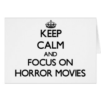 Keep Calm and focus on Horror Movies Card