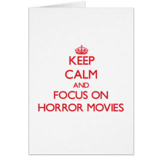 Keep Calm and focus on Horror Movies Greeting Cards