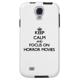 Keep Calm and focus on Horror Movies Galaxy S4 Case