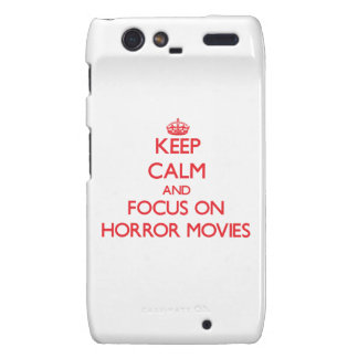 Keep Calm and focus on Horror Movies Motorola Droid RAZR Covers