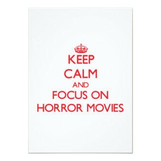 Keep Calm and focus on Horror Movies 5x7 Paper Invitation Card