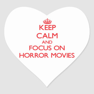 Keep Calm and focus on Horror Movies Heart Sticker