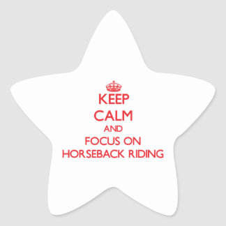 Keep Calm and focus on Horseback Riding Star Sticker