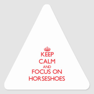 Keep Calm and focus on Horseshoes Triangle Sticker