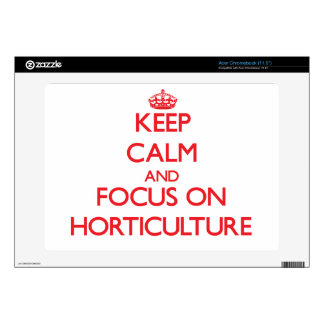 Keep Calm and focus on Horticulture Skin For Acer Chromebook