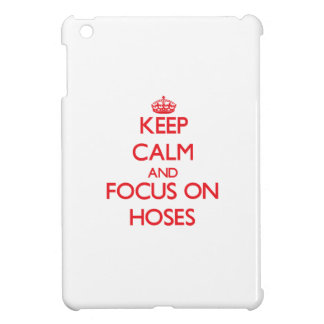 Keep Calm and focus on Hoses iPad Mini Cases