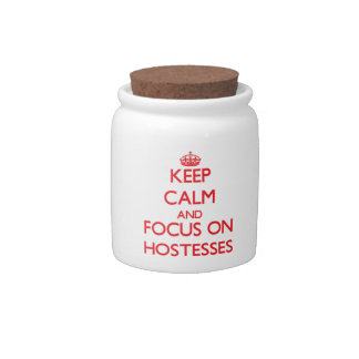 Keep Calm and focus on Hostesses Candy Dishes