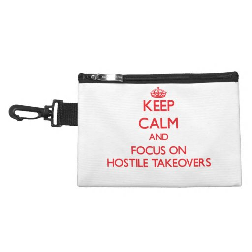Keep Calm and focus on Hostile Takeovers Accessories Bags