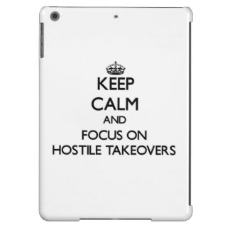Keep Calm and focus on Hostile Takeovers iPad Air Covers