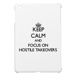Keep Calm and focus on Hostile Takeovers Case For The iPad Mini