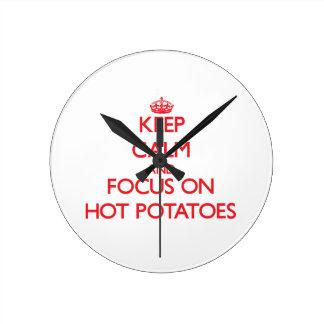Keep Calm and focus on Hot Potatoes Round Wallclock