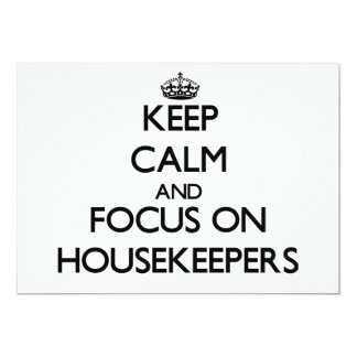 Keep Calm and focus on Housekeepers 5x7 Paper Invitation Card