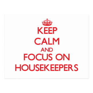 Keep Calm and focus on Housekeepers Postcard