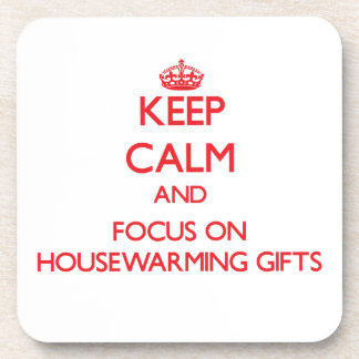 Keep Calm and focus on Housewarming Gifts Beverage Coaster