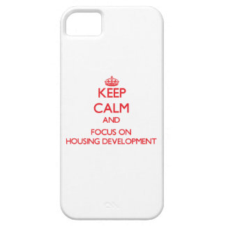 Keep Calm and focus on Housing Development iPhone 5 Cover