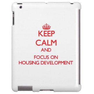 Keep Calm and focus on Housing Development
