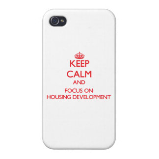 Keep Calm and focus on Housing Development iPhone 4/4S Covers