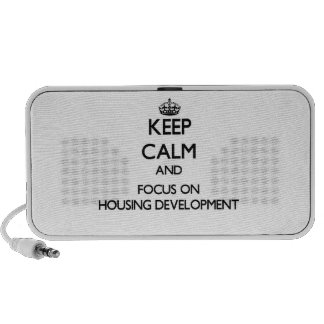 Keep Calm and focus on Housing Development Mp3 Speakers