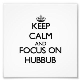 Keep Calm and focus on Hubbub Photo