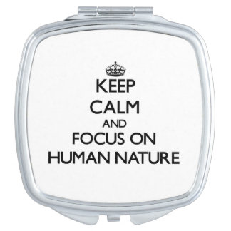Keep Calm and focus on Human Nature Travel Mirrors