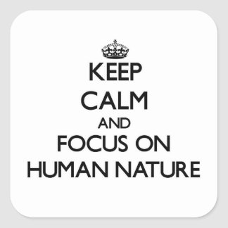 Keep Calm and focus on Human Nature Sticker