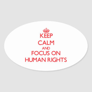 Keep Calm and focus on Human Rights Stickers