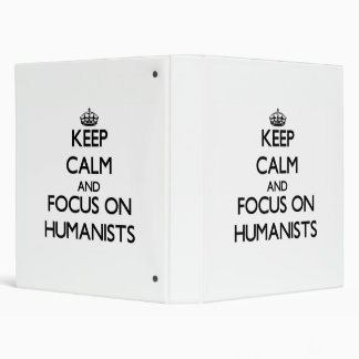Keep Calm and focus on Humanists Vinyl Binders