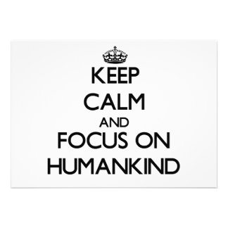 Keep Calm and focus on Humankind Invitations