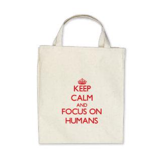 Keep Calm and focus on Humans Bag