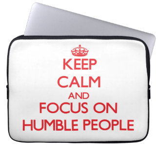 Keep Calm and focus on Humble People Computer Sleeve