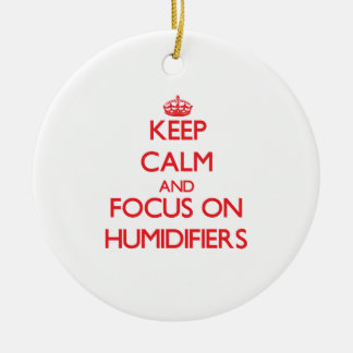 Keep Calm and focus on Humidifiers Christmas Ornament