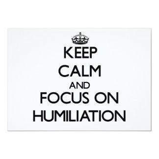Keep Calm and focus on Humiliation Custom Invitation