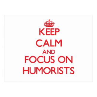 Keep Calm and focus on Humorists Postcard