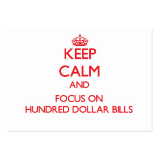 Keep Calm and focus on Hundred Dollar Bills Large Business Cards (Pack Of 100)