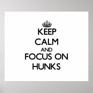 Keep Calm and focus on Hunks Print