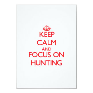 Keep Calm and focus on Hunting 5x7 Paper Invitation Card