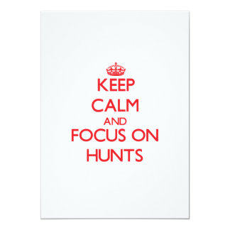 Keep Calm and focus on Hunts 5x7 Paper Invitation Card