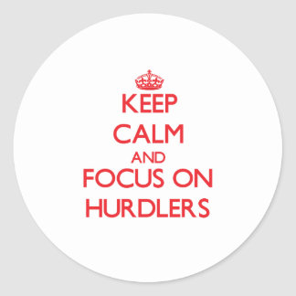 Keep Calm and focus on Hurdlers Round Stickers