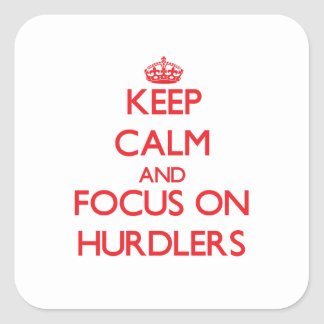 Keep Calm and focus on Hurdlers Square Stickers
