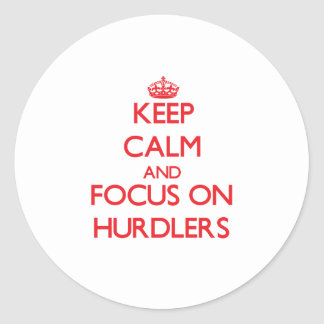 Keep Calm and focus on Hurdlers Stickers