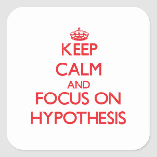 Keep Calm and focus on Hypothesis Square Sticker