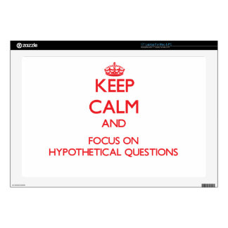 """Keep Calm and focus on Hypothetical Questions Skin For 17"""" Laptop"""