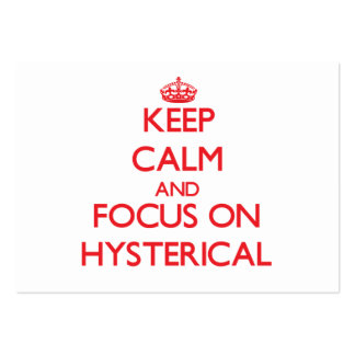 Keep Calm and focus on Hysterical Business Card Template