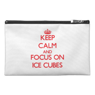 Keep Calm and focus on Ice Cubes Travel Accessory Bag