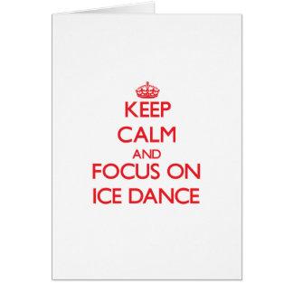Keep calm and focus on Ice Dance Greeting Card
