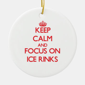 Keep Calm and focus on Ice Rinks Christmas Ornament