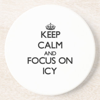 Keep Calm and focus on Icy Beverage Coasters
