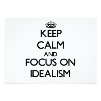 Keep Calm and focus on Idealism Invite